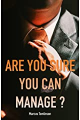 Are You Sure You Can Manage?: Software Engineering Management from the Software Engineers' Perspective Kindle Edition