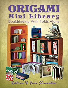 Origami Mini Library: Bookbinding With Folds Alone (Origami Office Book 3)