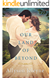 Our Land Of Beyond (Linley & Patrick Edwardian Adventures Book 3)