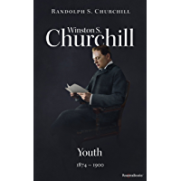 Winston S. Churchill: Youth, 1874–1900 (Volume I) (Churchill Biography Book 1)