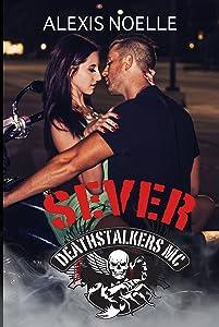Sever (Deathstalkers MC Book 6)
