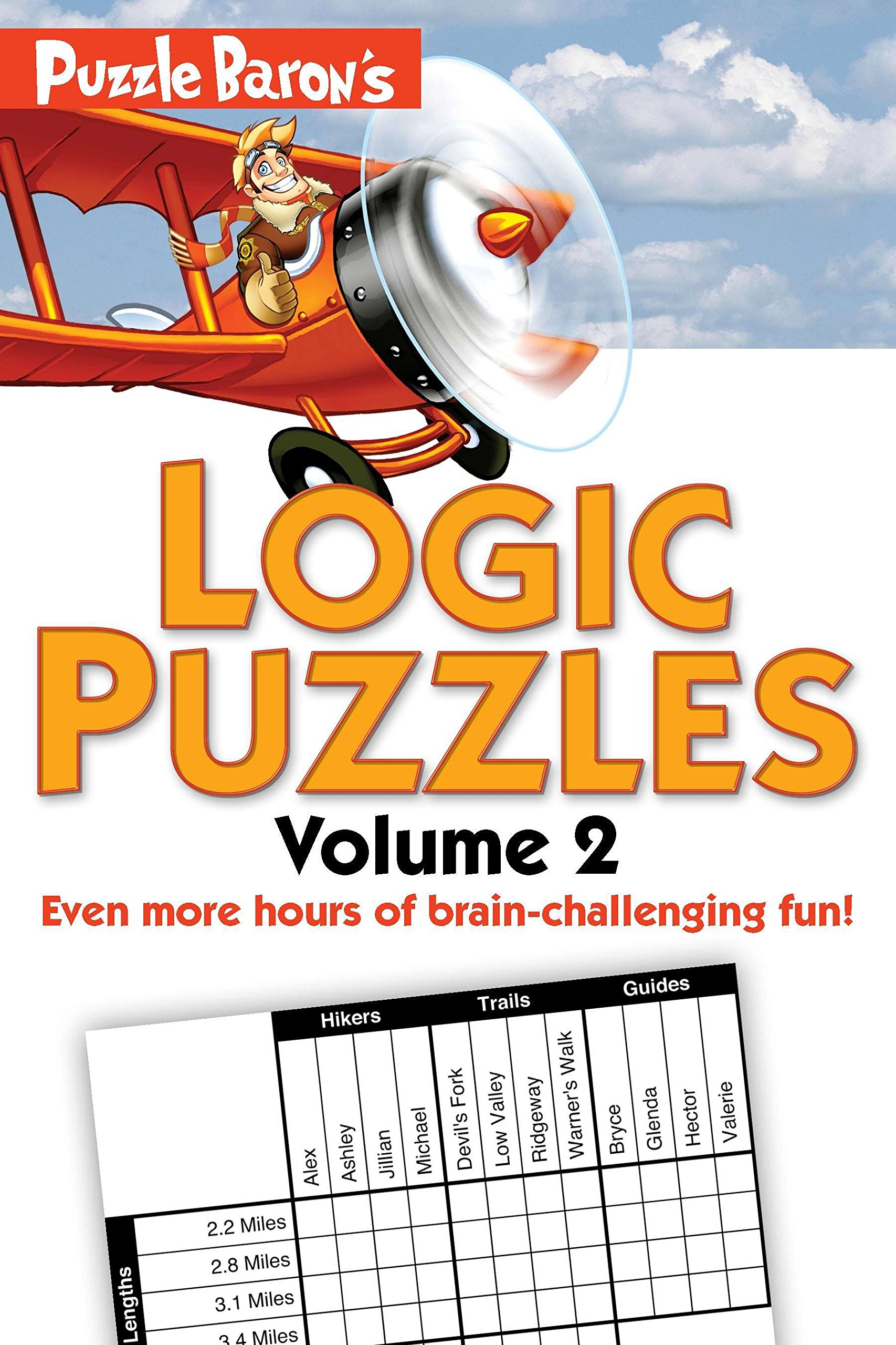 Puzzle Baron's Logic Puzzles, Volume 2: More Hours of Brain-Challenging Fun! Paperback – February 7, 2012 Alpha 1615641521 Logic & Brain Teasers GENERAL