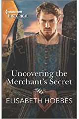 Uncovering the Merchant's Secret (Harlequin Historical) Kindle Edition