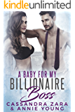 A Baby For My Billionaire Boss: The Complete Impregnation Love Story