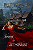 Shadows Over Greystoke Grange: a Tale of Witchcraft, Murder & Romance