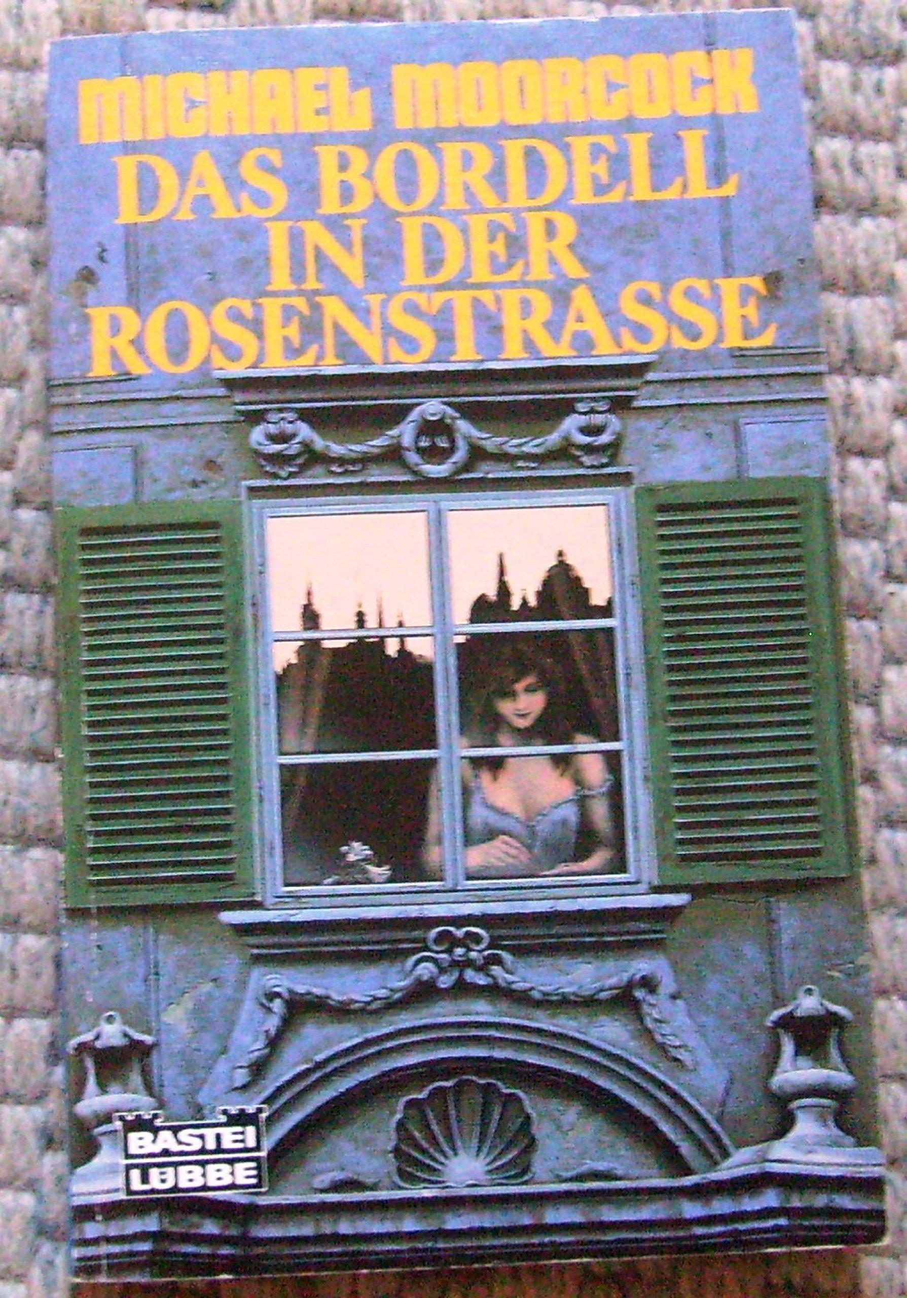 Michael Moorcock - Das Bordell in der Rosenstraße (Von Bek 3)