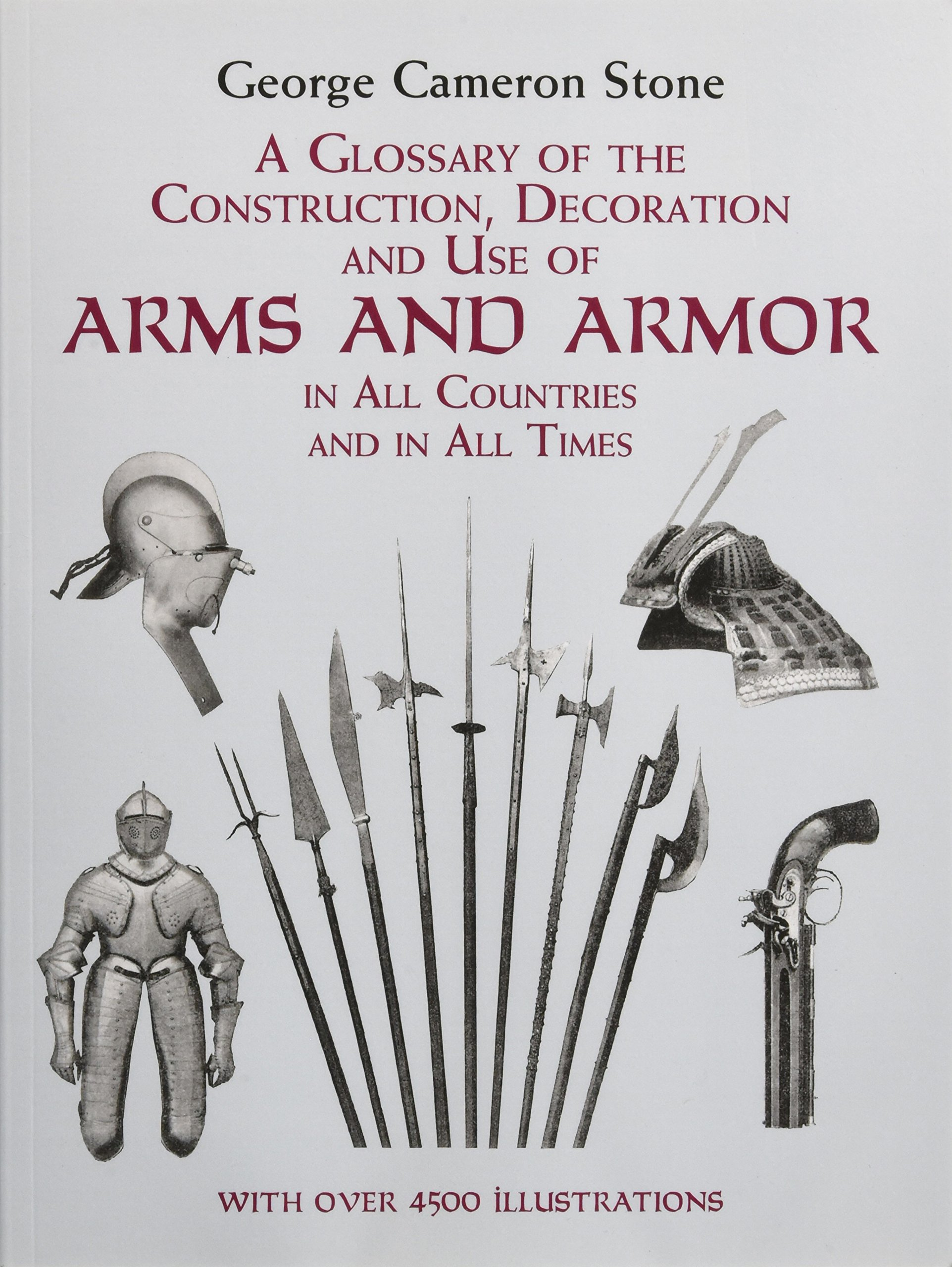 A Glossary of the Construction, Decoration and Use of Arms and Armor: in All Countries and in All Times (Dover Military History, Weapons, Armor)