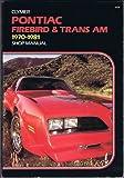 Pontiac Firebird and Trans Am, 1970-1981 Shop Manual