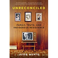 Unreconciled: Family, Truth, and Indigenous Resistance