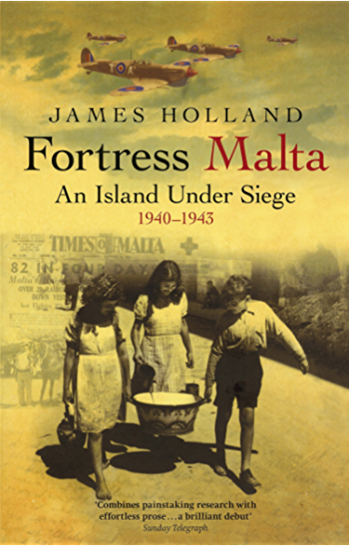 Fortress Malta: An Island Under Siege 1940-1943 (CASSELL MILITARY PAPERBACKS) (English Edition) eBook: Holland, James: Amazon.es: Tienda Kindle