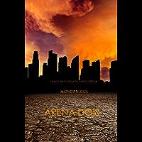 Arena Dois (Livro 2 Da Trilogia Da Sobrevivência)