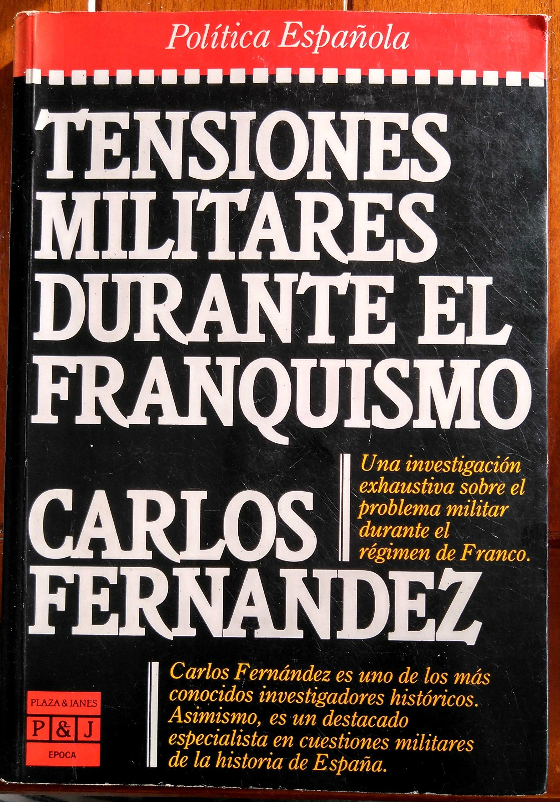Tensiones militares durante el franquismo Colección Época. Pol¸tica española: Amazon.es: Fernández, Carlos: Libros en idiomas extranjeros