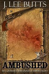 Ambushed: The Continued Adventures of Hayden Tilden (Hayden Tilden Westerns Book 4) Kindle Edition