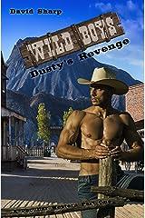Dusty's Revenge: Wild Boys — A Peculiar Western Part I Kindle Edition