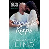Playing for Keeps: Indianapolis Eagles Series book 3