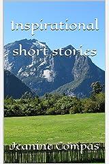 Inspirational short stories: Jeanine Compas Kindle Edition