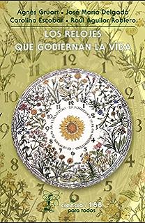 Los relojes que gobiernan la vida (LA CIENCIA PARA TODOS nº 34) (Spanish