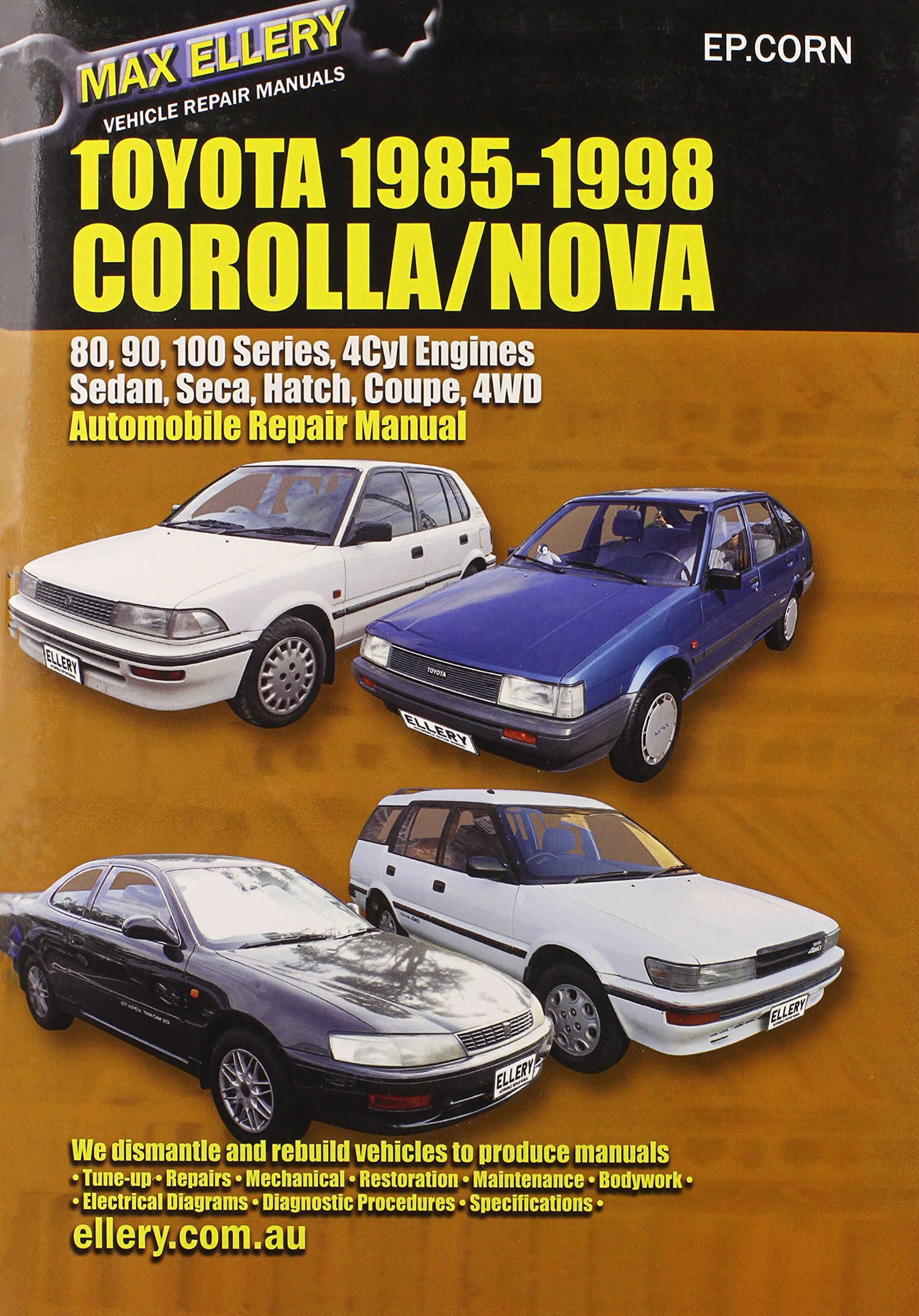 Toyota Corolla/Nova 1985-98 Auto Repair Manual-Sedan, Seca, Hatch, all  Engines inc 16 Val TOHC: Max Ellery: 9780646120805: Amazon.com: Books