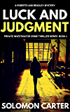 Luck and Judgment: Luck and Judgment Private Investigator Crime Thriller Series (English Edition)