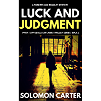 Luck and Judgment: Luck and Judgment Private Investigator Crime Thriller Series