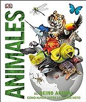 Animales: El Reino Animal Como Nunca Antes Lo