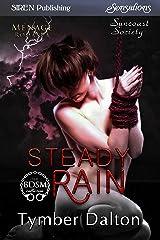 Steady Rain [Suncoast Society] (Siren Publishing Sensations) Kindle Edition