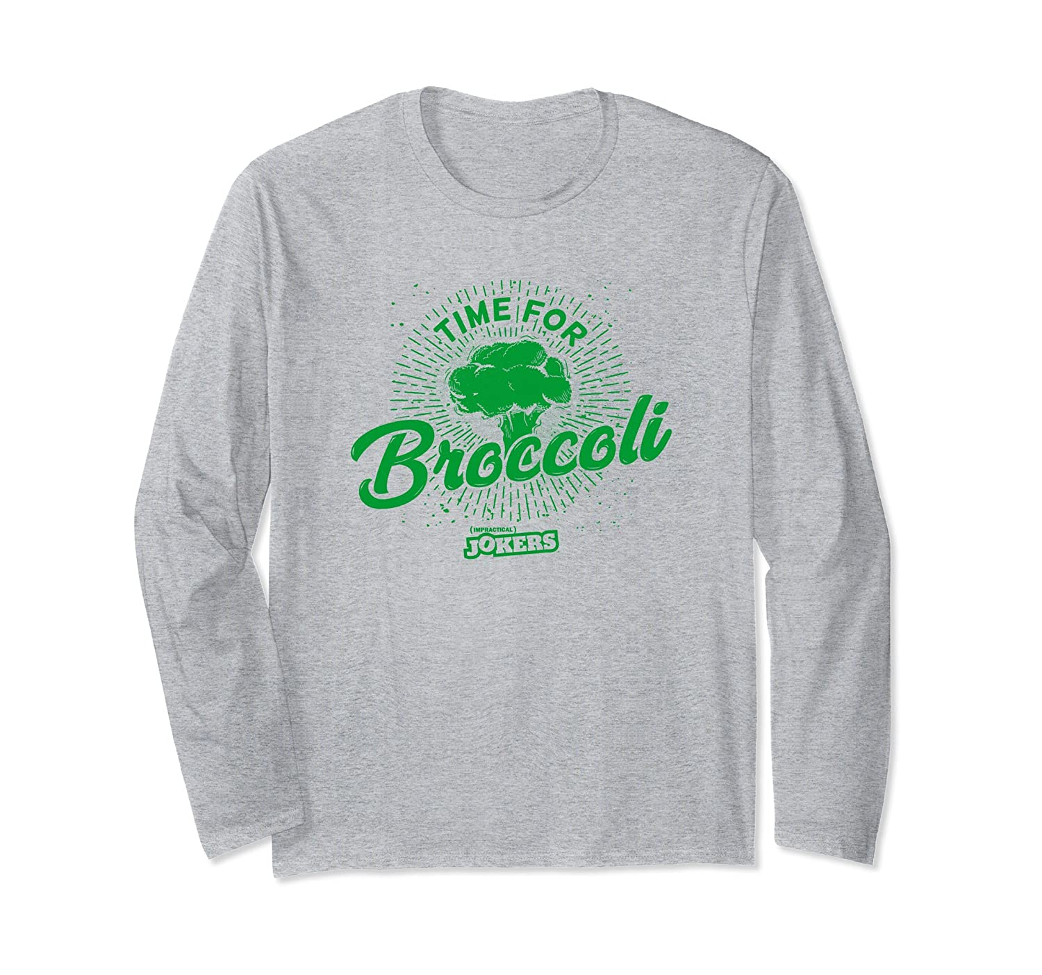 Impractical Jokers Time for Broccoli Long Sleeve T-shirt-fa