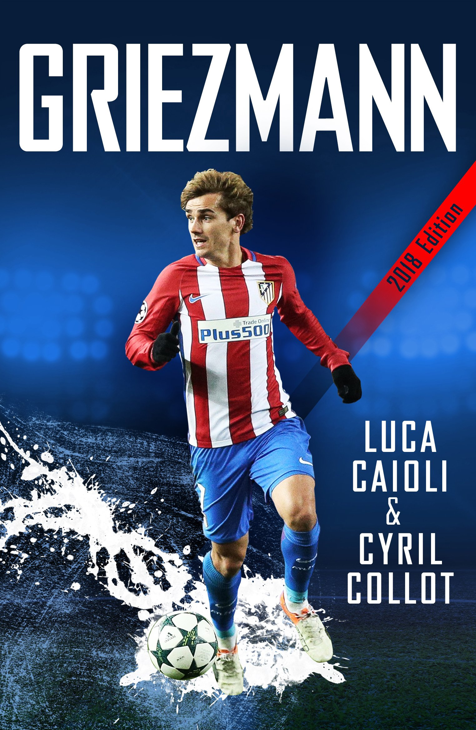 Griezmann: The Making of France's Mini Maestro (Luca Caioli)