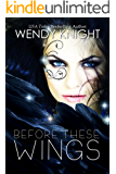 Before These Wings (Wings  Book 1)