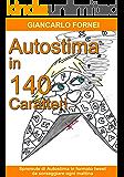 Autostima in 140 Caratteri: (Spremute di Autostima in Formato Tweet da Sorseggiare Ogni Mattina) (Italian Edition)