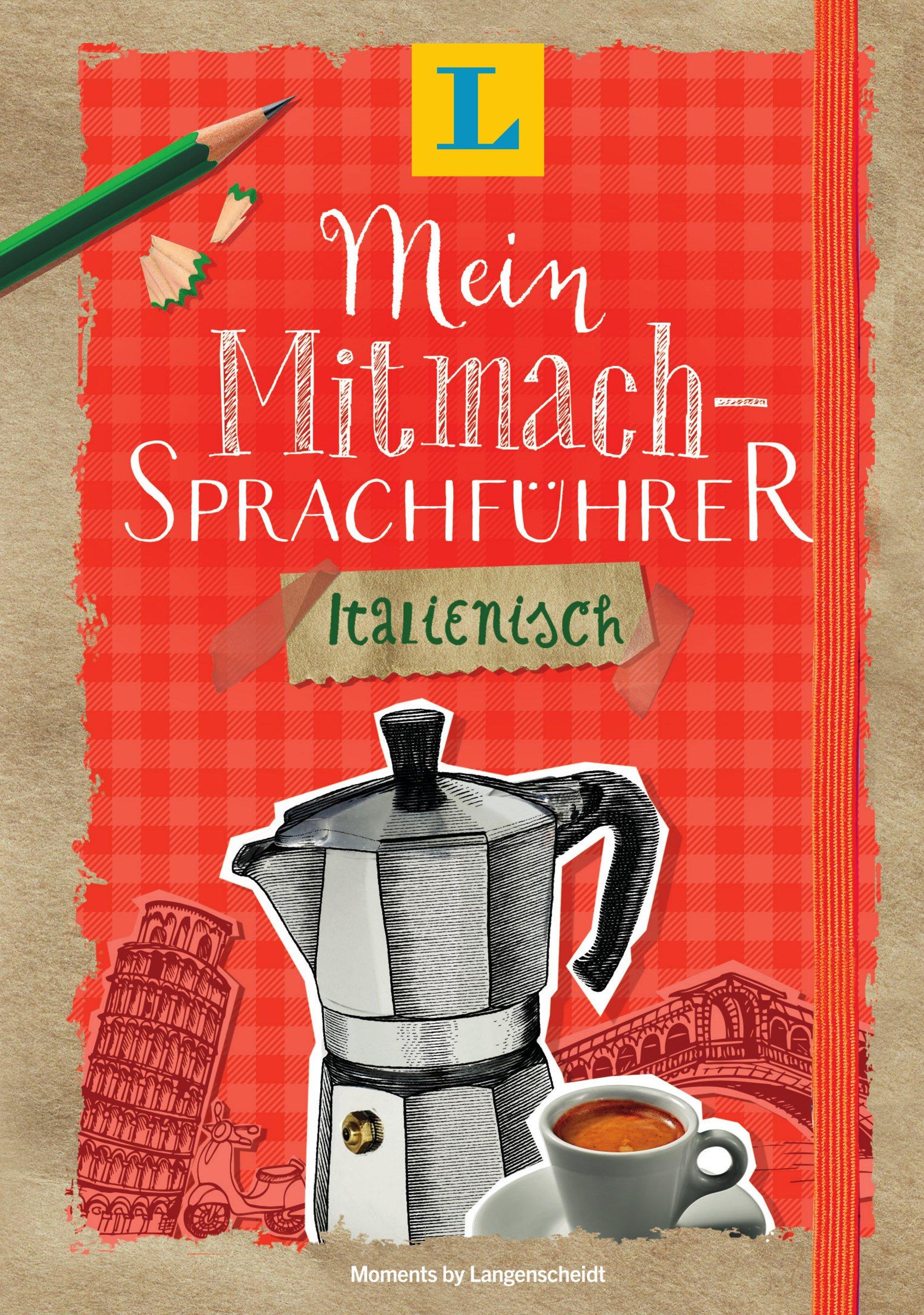 Langenscheidt Mein Mitmach-Sprachführer Italienisch - Sprache kreativ erleben: Moments by Langenscheidt
