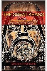 The Great Khans: A Play Trilogy On Genghis Khan, Ogadai Khan, and Kubla Khan Kindle Edition