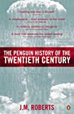 The Penguin History of the Twentieth Century: The History of the World, 1901 to the Present (Allen Lane History S)