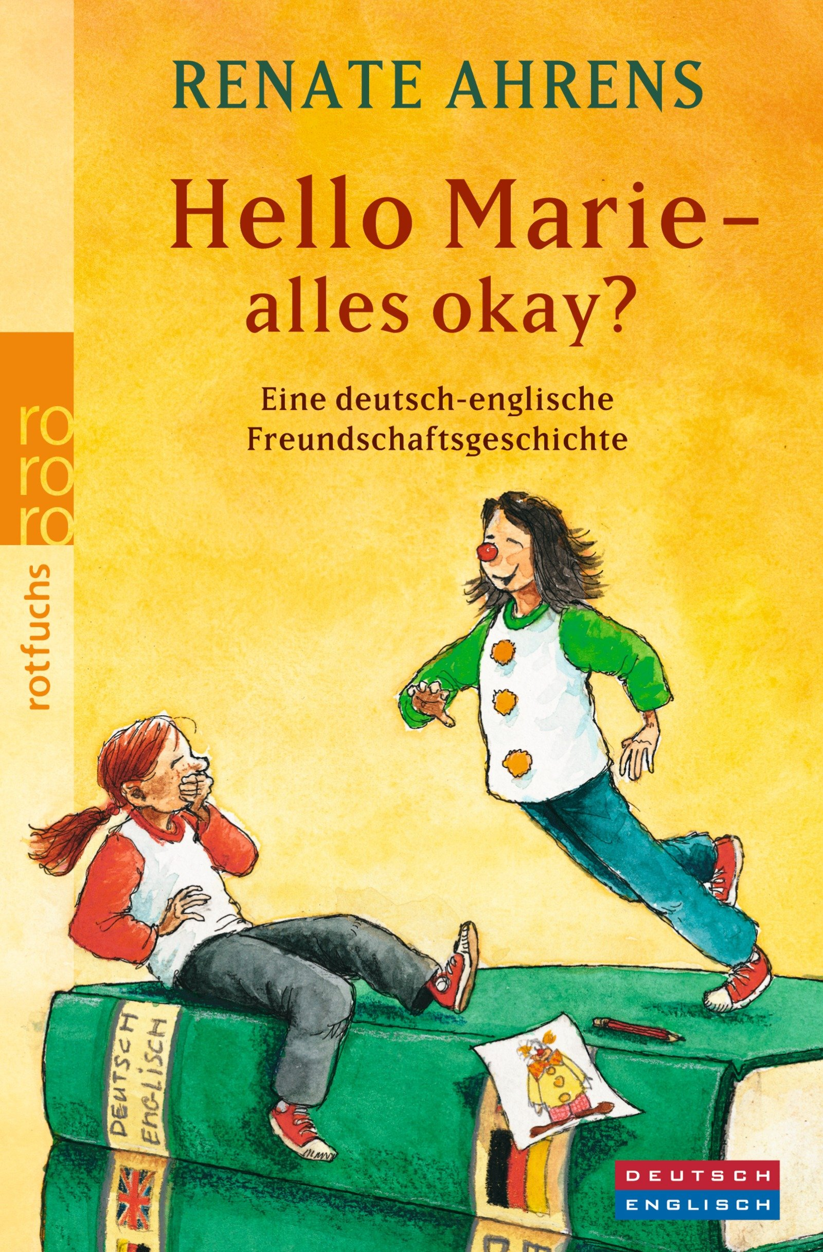Hello Marie - alles okay?: Eine deutsch-englische Freundschaftsgeschichte (Marie & Claire, Band 3)