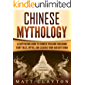 Chinese Mythology: A Captivating Guide to Chinese Folklore Including Fairy Tales, Myths, and Legends from Ancient China (English Edition)