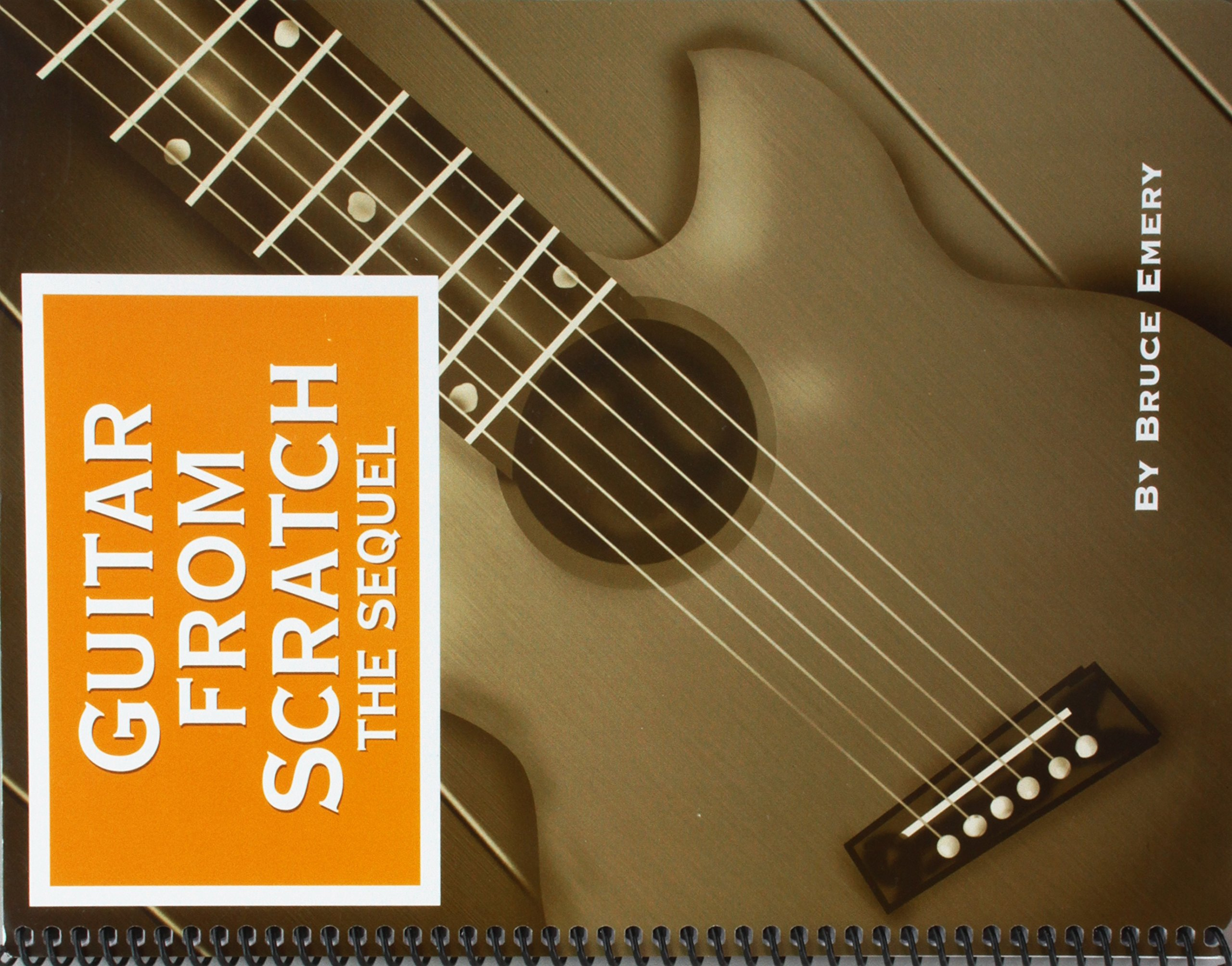 Guitar From Scratch The Sequel Bruce Emery 9780966502954 Amazon