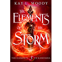 The Elements of the Storm (The Elements of Kamdaria Book 3)