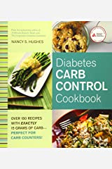 Diabetes Carb Control Cookbook: Over 150 Recipes with Exactly 15 Grams of Carb – Perfect for Carb Counters! Paperback