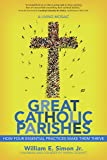 Great Catholic Parishes: A Living Mosaic - How Four Essential Practices Make Them Thrive