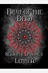 Fruit of the Dead - Season One: Episode One Kindle Edition