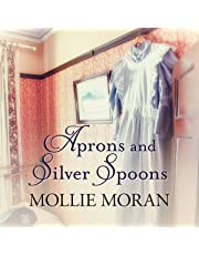 Aprons and Silver Spoons: The Heartwarming Memoirs of a 1930s Kitchen Maid