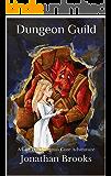Dungeon Guild: A LitRPG Dungeon Core Adventure (Glendaria Awakens Trilogy Book 3)