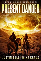 Present Danger: Book 3 of the Storm's Fury Series: (An Epic Post-Apocalyptic Survival Thriller) Kindle Edition