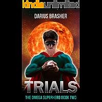 Trials: The Omega Superhero Book Two (Omega Superhero Series 2)