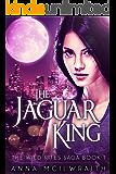The Jaguar King (The Wild Rites Saga - Book 1)