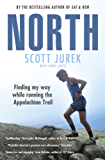 North: Finding My Way While Running the Appalachian Trail: Finding My Way While Running the Appalachian Trail