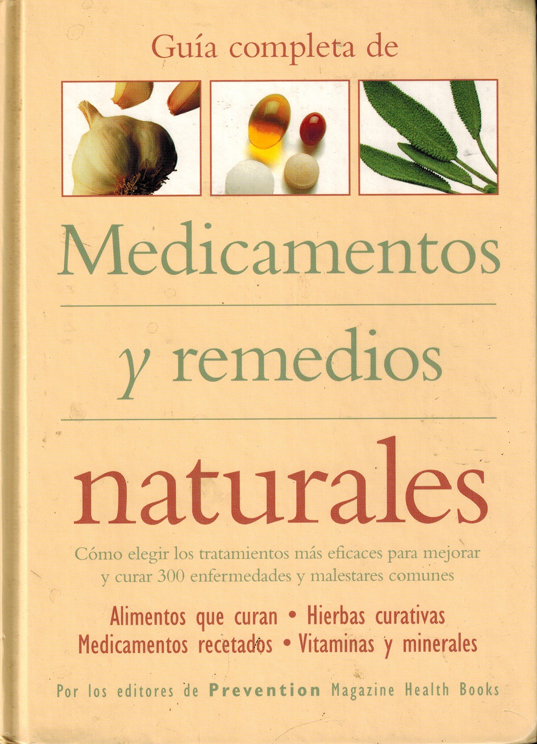 Guia Completa De Medicamentos Y Remedios Naturales: Editores de PREVENTION Magazine Health B: 9780875964652: Amazon.com: Books