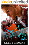 Say You Won't Let Go: Romance Series Books (Epic Love Stories Book 1)