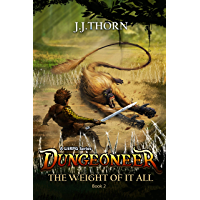 Dungeoneer (The Weight Of It All): A LitRPG Fantasy Adventure