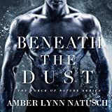 Beneath the Dust: Force of Nature, Book 4